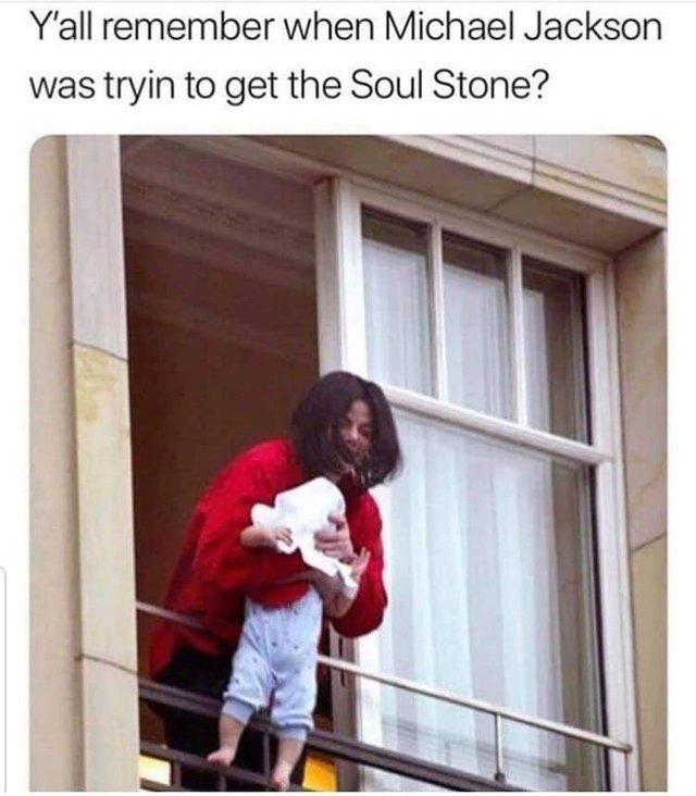 Do you remember when Michael Jackson was trying to get the Soul Stone? - meme