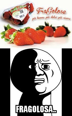 NON mangeró mai delle fragole con quel nome.Cito Dogeon,Dominoc,Redboy99971 e Xalexf89x - meme