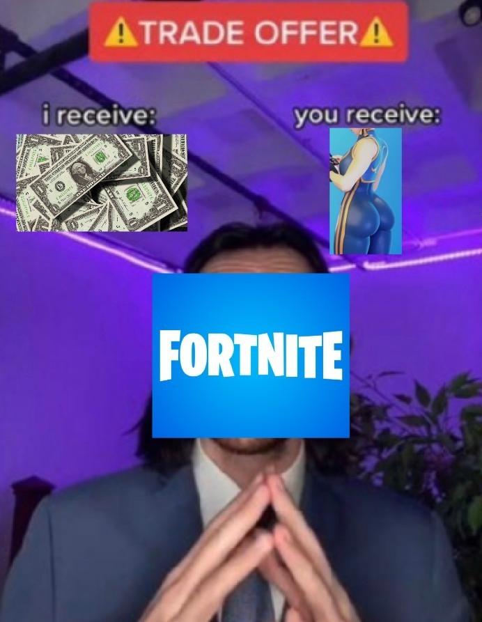 Niños pajeros del Fortnite be like - meme