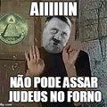 Hitler fica puto ao saber que não pode assar judeus