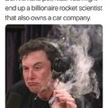Don't smoke pot, you might end up a billionaire rocket scientist that also owns a car company