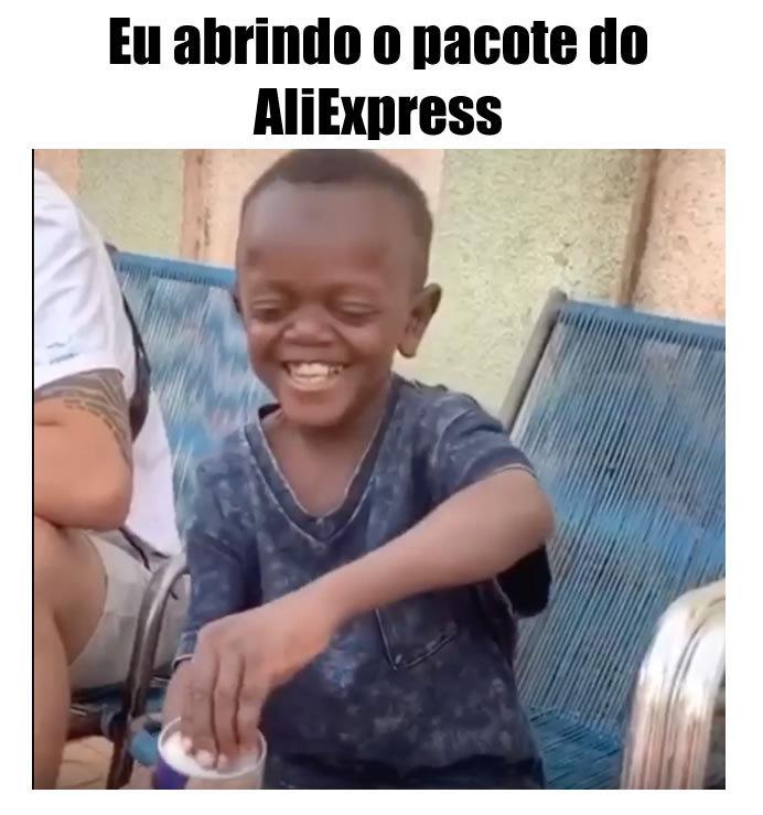 Eu abrindo o pacote do AliExpress - meme