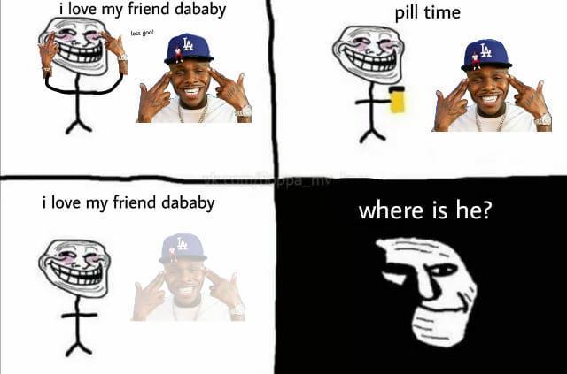 I Love My Friend DaBaby - meme