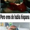 ser hispanohablante es lo máximo!!