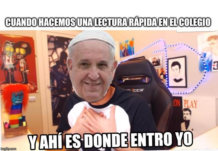 El papa/ como ellos han tenido que leer la Biblia y es un to Chaco pues lectura rápida - meme