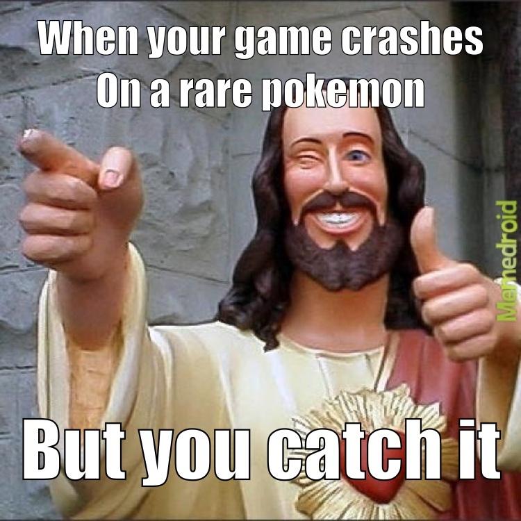 Pokemon go crashing got me like - meme