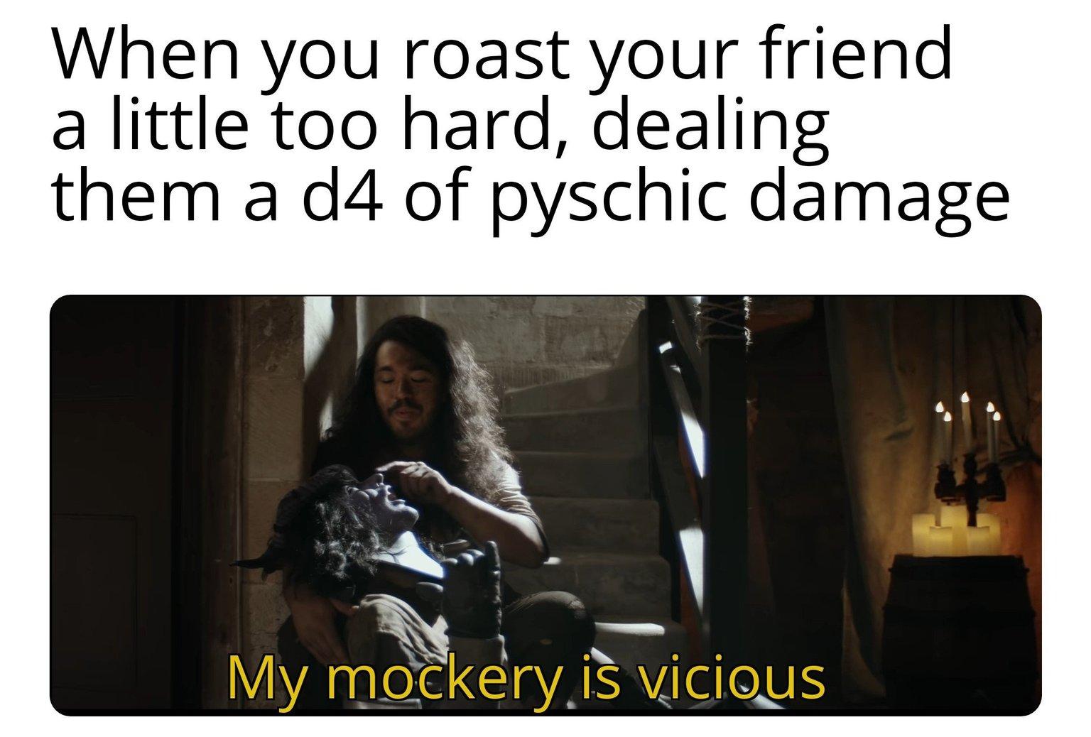 Vicious Mockery - meme