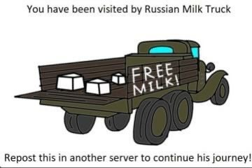 you have been visited by the Russian milk truck repost this in another server to continue his journey - meme