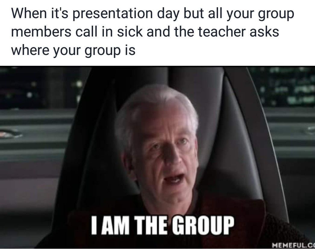 I am the group - meme