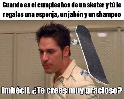 Skaters ser sucios generalmente - meme