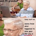 How 2 trol yur granpa