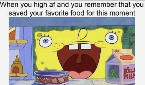 That me when I'm high af - meme