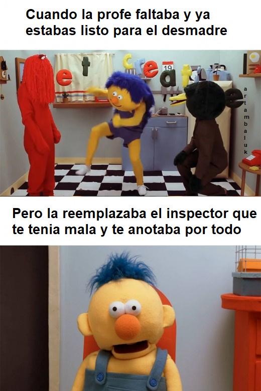 me paso recien wn, estoy haciendo el meme en inspectoria ;-;