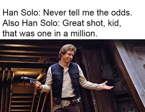 Make up your mind Han! - meme