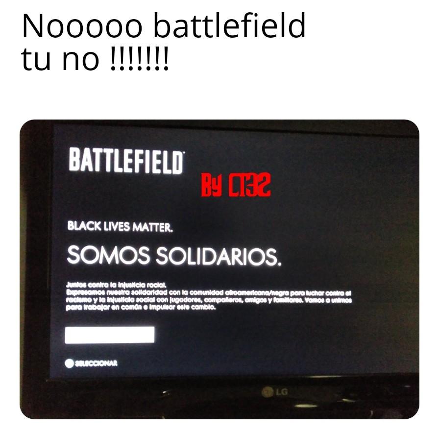 No Battlefield ¿por qué? - meme