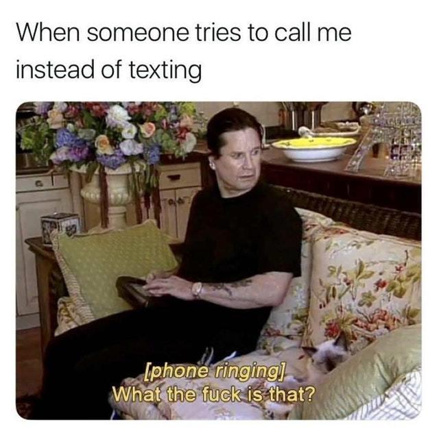 Text me, don't call - meme