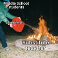 When students used to take advantage of substitute teachers in effort to impress their classmates