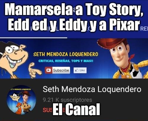 Toy Story y Edd Ed y Eddy son buenas pero este sujeto se las mama mucho, lo único bueno de este usuario es que odia a la Rule 34 - meme