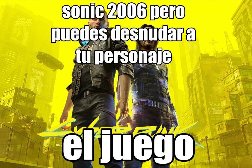 Cyberpunk 2077 es otro sonic 2006 pero puedes editar su **** XD - meme