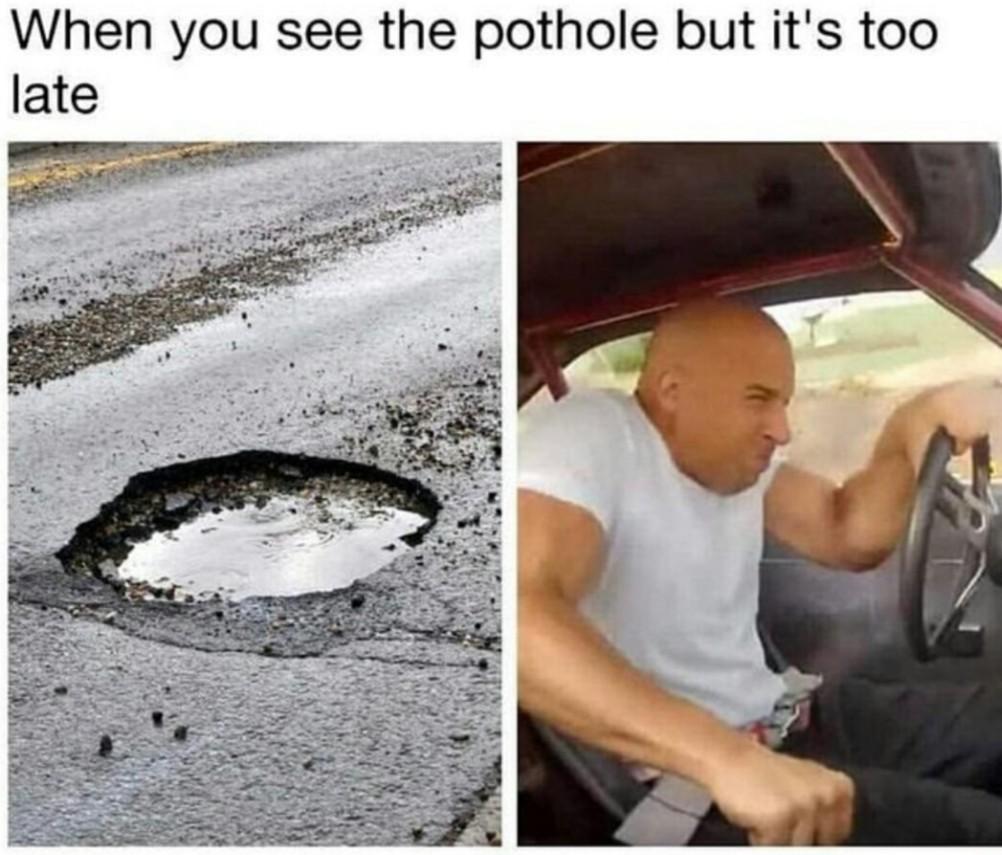 Don't worry about potheads, worry about potholes - meme