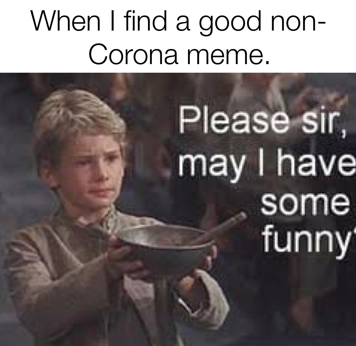 Please sirs, let's have some more... - meme