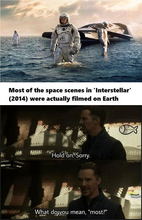 Most of the space scenes in Interstellar were actually filmed on Earth - meme