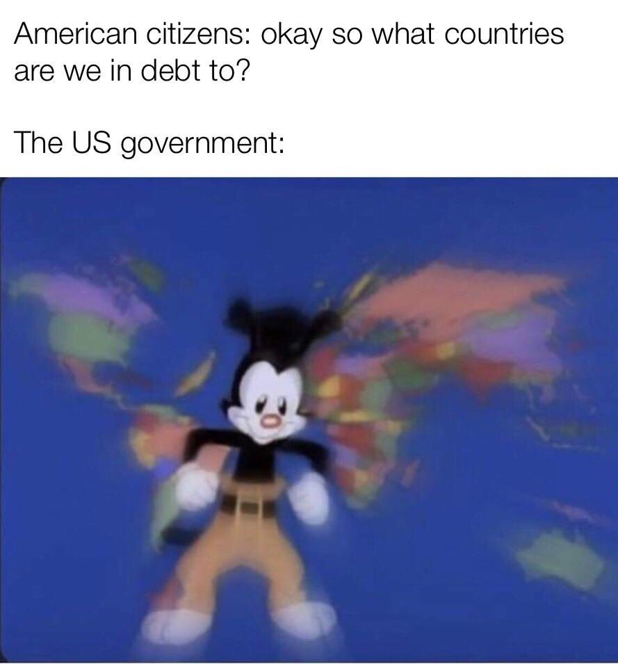 I technically have more money than the US - meme