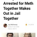 Meth, not even once, it makes you fuck your sister
