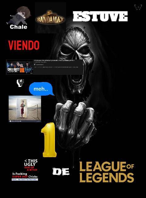 Contexto: *Chale bandamax, estuve viendo COD black ops 3 rap y me salió un anuncio de League of legends (tercera calaca chida). - meme