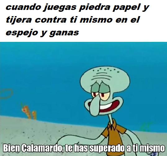 Ese calamardo es un loquillo - meme