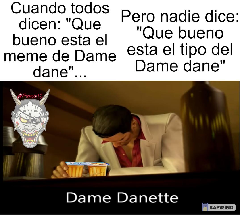 Dame da ne, dame yo, dame nanoyo - meme