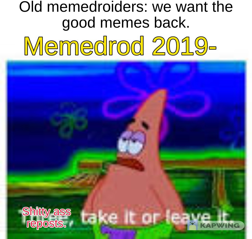 I spelled memdriod wrong whyy - meme