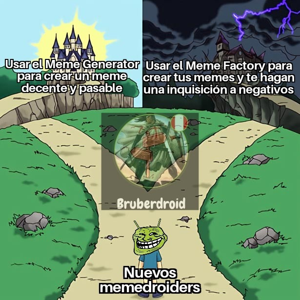 Mis primeros dos memes fueron creados en el Factory, y ustedes hicieron algún meme en el Factory durante sus primeros días en el Memedroid?