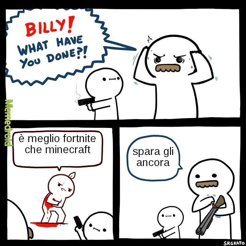 BILLY, COSA HAI FATTO!? - meme