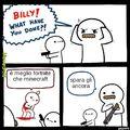 BILLY, COSA HAI FATTO!?