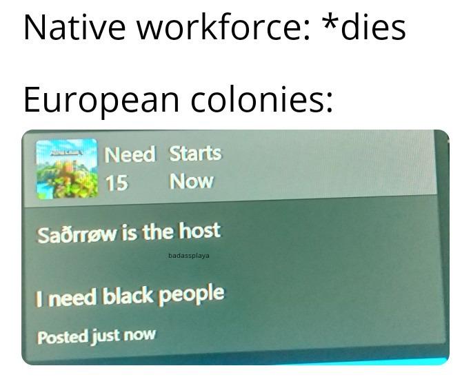 Ah, the transatlantic slave trade - meme