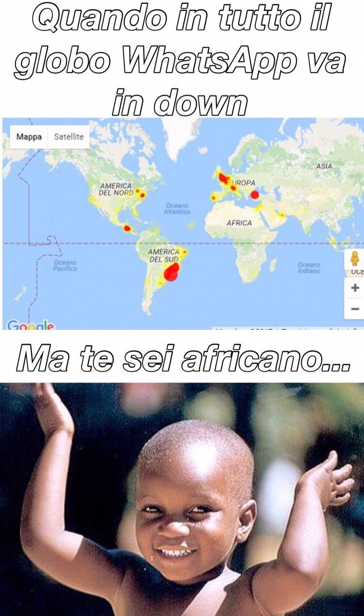 ve lo spiego semplicemente in Africa non c'è stato il down di whatsapp per ovvi motivi - meme
