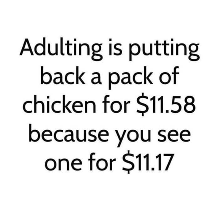 Adulting is passing by a gas station that says $3.59 and drive another 10miles because you know theres another gas station that sells gas for $3.55 - meme