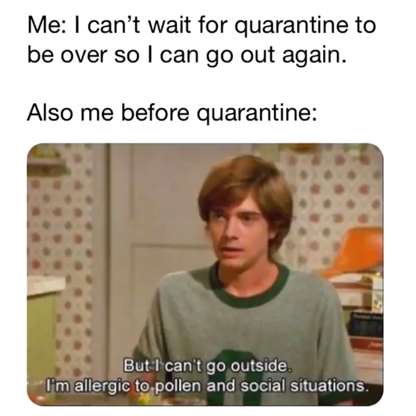Quarantine, is it over yet? - meme