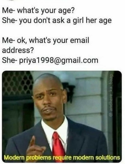 Never ask age, ask email. - meme