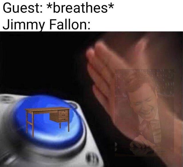 Jimmy Fallon be like - meme