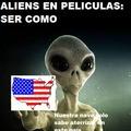 Contexto : osea los aliens en la mayoria peliculas solo saben atacar USA y les chupa un huevo (si es que tienen) atacar otros paises