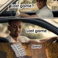 Last game?
