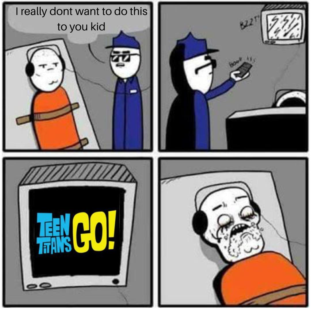 Teen titans go is trash, OC - meme