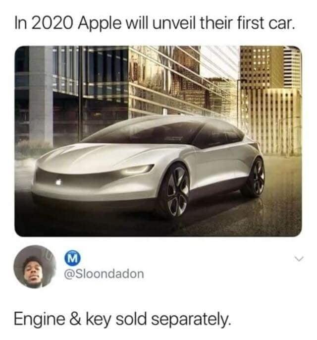 Apple car to be unveiled in 2020: engine & key sold separately - meme