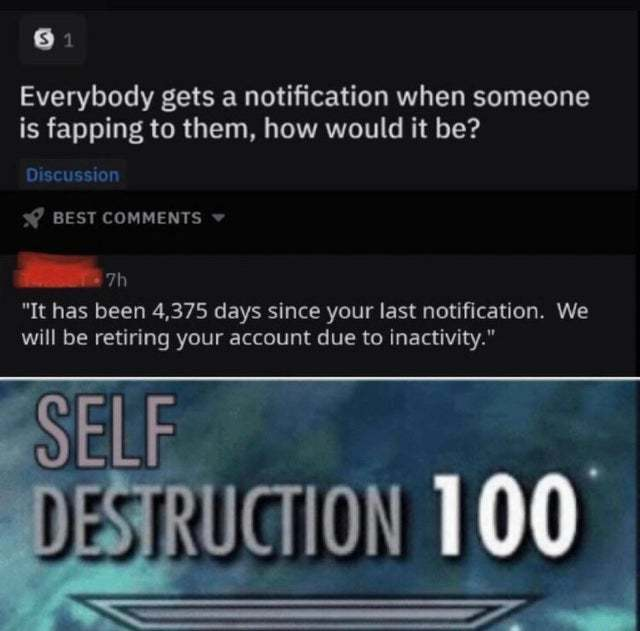 Everybody gets a notification when someone is fapping to them, how would it be? - meme