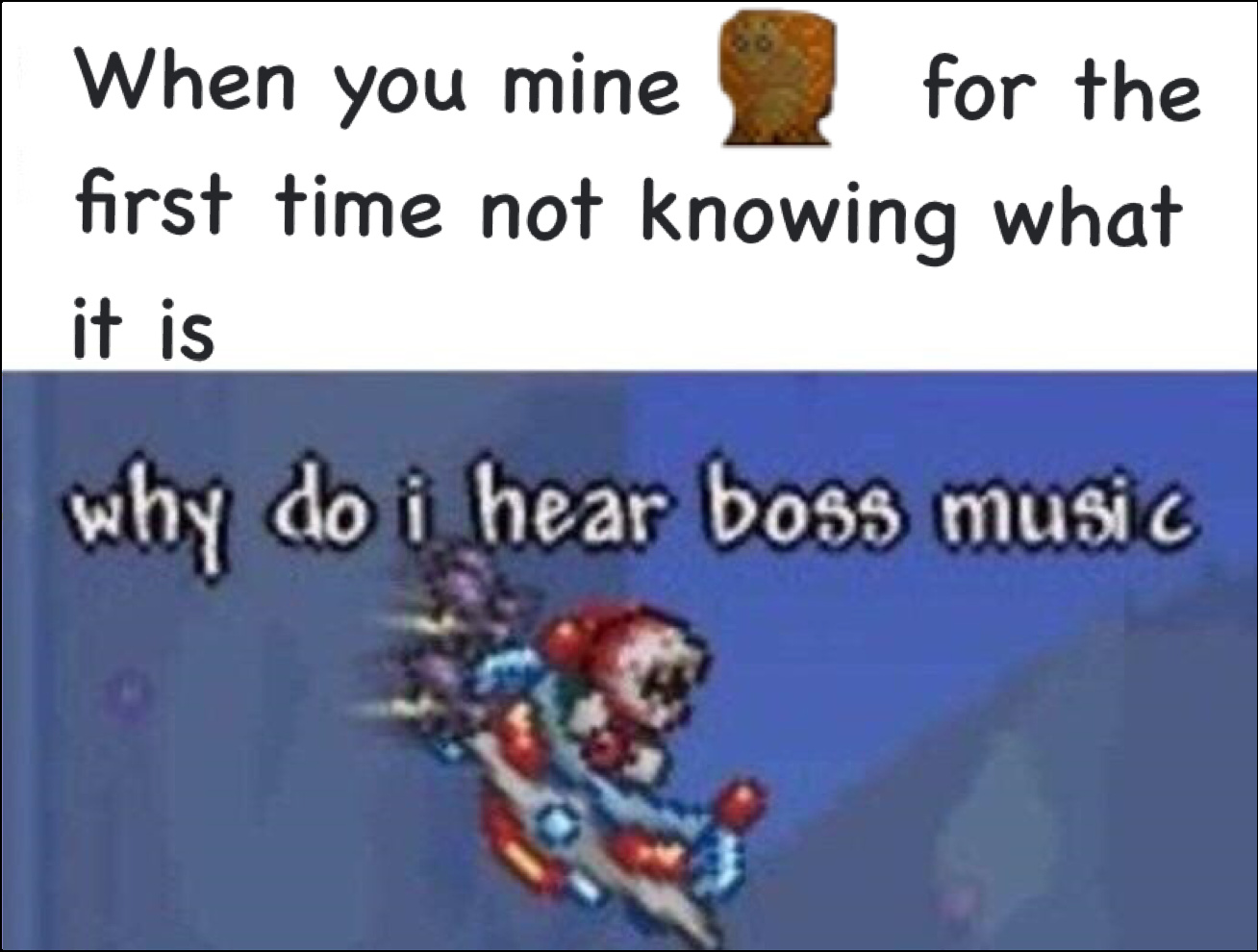 Homemade meme that's gonna get 8% probably, but It's Terraria, so I'm cool with it.
