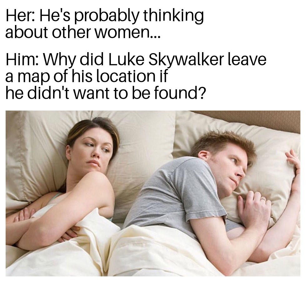 Because Rian Johnson got it all wrong - meme