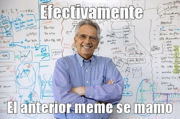 Efectivamente - meme