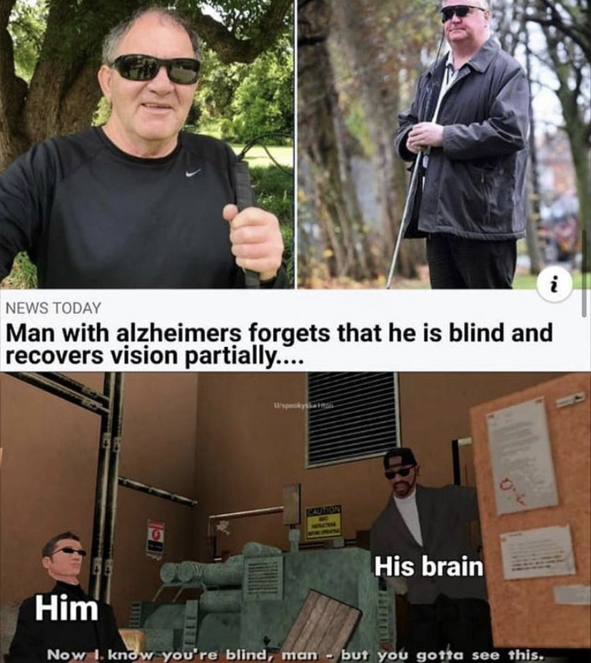 His brain really said you can see now - meme